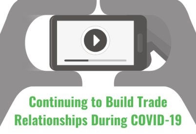 Continuing to Build Trade Relationships During COVID