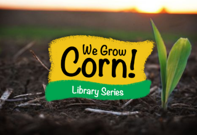"Kansas Corn STEM Launches ""We Grow Corn!"" Public Library Series"