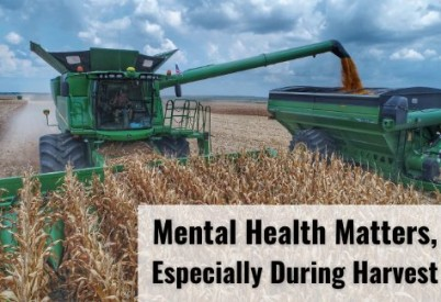Mental Health Matters, Especially During Harvest